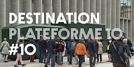 DESTINATION PLATEFORME 10 - Semaine 5 - Escale 10 billets