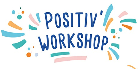 Positiv' Workshop #1 billets