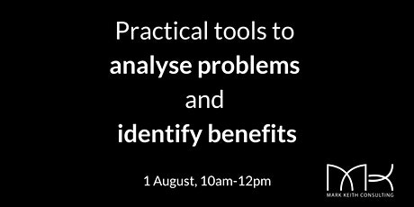 Practical tools to analyse problems and identify benefits tickets