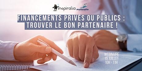Financements privés ou publics : Trouver le bon partenaire ! billets