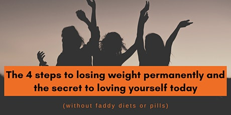 The 4 steps to losing weight permanently and the secret to ... tickets