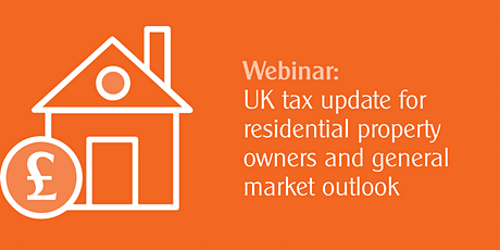 UK tax update for residential property owners & general market outlook tickets