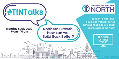 #TfNTalks | Northern Growth - How can the North Build Back Better? tickets
