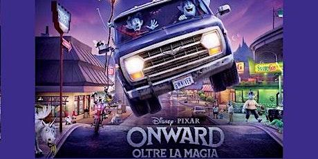 """EVENTO POSTICIPATO Proiezione nuovissimo film """"Onward - Oltre la Magia"""" biglietti"""