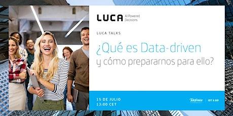 LUCA Talk: ¿Qué es Data-driven y cómo prepararnos para ello? entradas