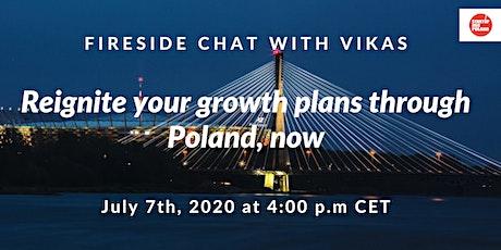 Fireside Chat with Vikas #2: Reignite your growth plans through Poland, now bilhetes
