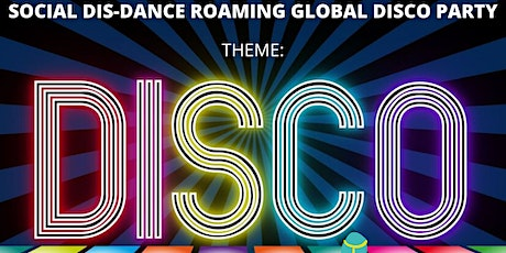 Social Dis-Dance Roaming Global Disco Party! tickets