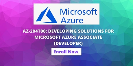 AZ-204T00: DEVELOPING SOLUTIONS FOR MICROSOFT AZURE ASSOCIATE (DEVELOPER) tickets