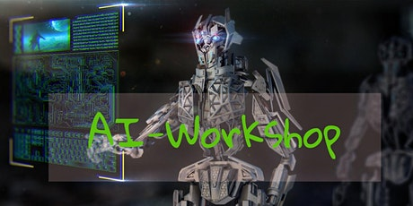 "Workshop ""Artificial Intelligence"" - First Steps Tickets"