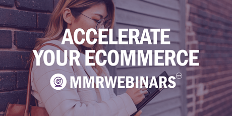 Webinar: Accelerate Your eCommerce (APAC) biglietti