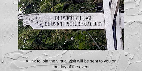 Virtual visit to Dulwich Village and Dulwich Picture Gallery tickets