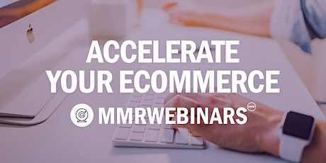 Webinar: Accelerate Your eCommerce (EMEA/AMER) entradas