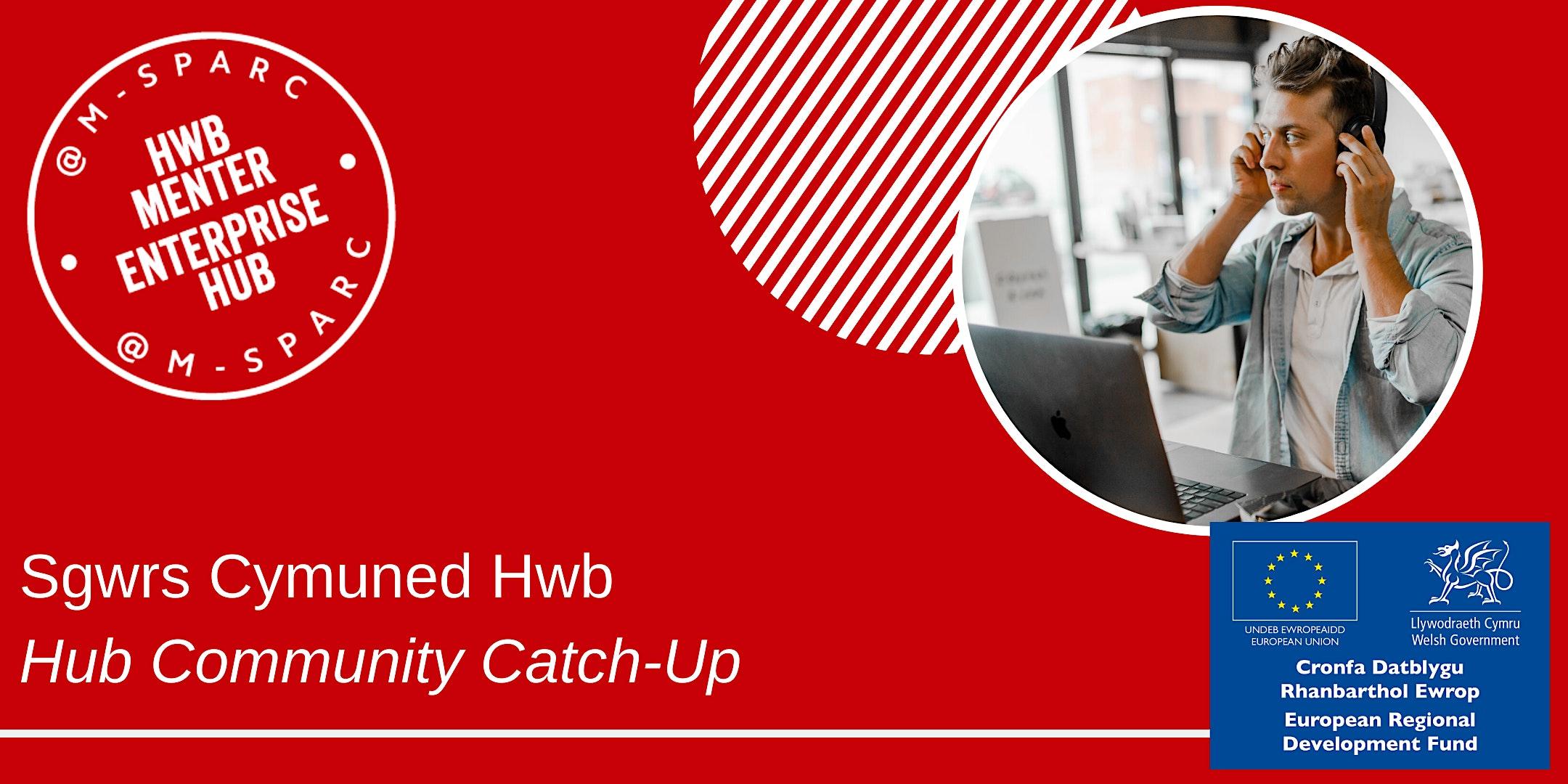 Covid-19: Sgwrs Cymuned Hwb / Hub Community Catch-Up