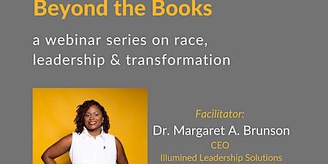 Beyond the Books: a webinar series on race, leadership & transformation tickets