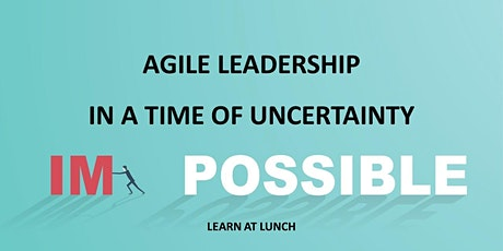 Free Webinar: Agile Leadership in a time of uncertainty tickets