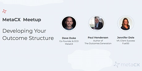 MetaCX Meetup - Developing Your Outcome Structure tickets