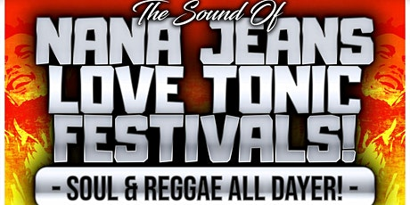 Nana Jeans Love Tonic Soul & Reggae Festival tickets