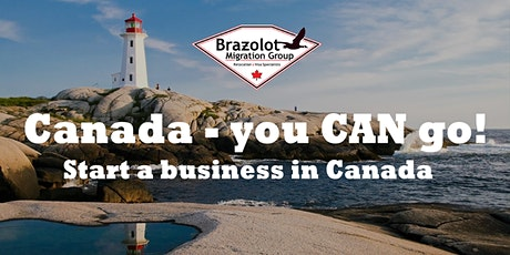 Canada -You CAN go! - Start A Business In Canada Webinar tickets