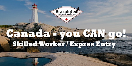 Canada -You CAN go! - Skilled Worker Visa / Express Entry Webinar tickets
