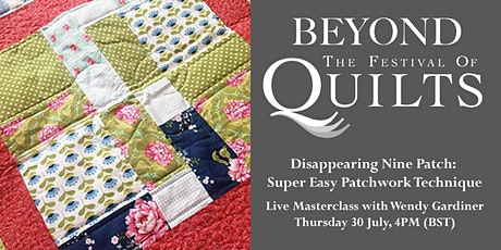 Wendy Gardiner: Disappearing Nine Patch, Super Easy Patchwork Technique tickets