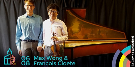 Max Wong and Francois Cloete  @ St James Unlocked Classical tickets