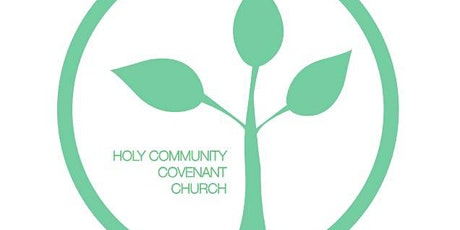 Holy Community Covenant Church Worship Service tickets
