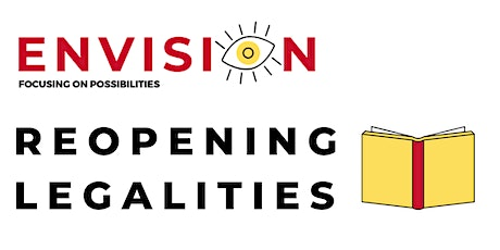 Envisioning: Reopening Legalities tickets
