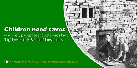 Children Need Caves - small and big loose parts  ONLINE tickets