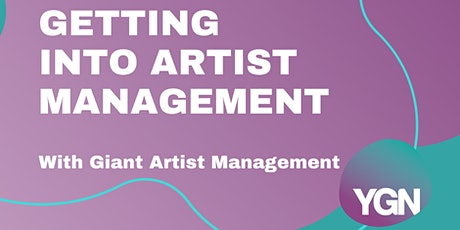 YGN Virtual Roundtable:Getting into artist management w/ Giant Artist Mgmt tickets