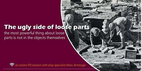The Ugly Side of Loose Parts  ONLINE tickets