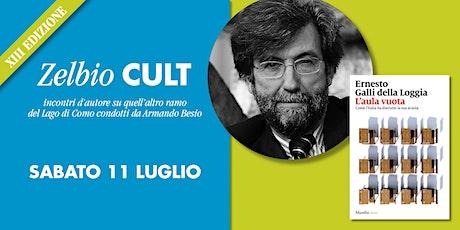 Zelbio Cult: ERNESTO GALLI DELLA LOGGIA biglietti