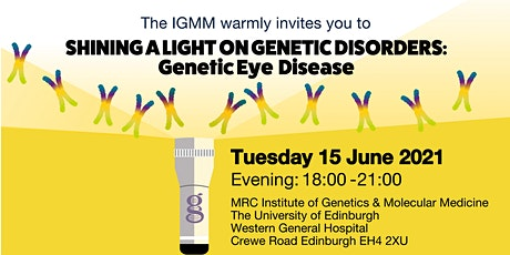 MRC HGU Shining a Light on Genetic Eye Disease EVENING EVENT 2021 tickets