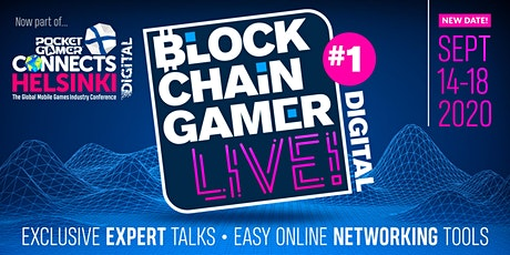 Blockchain Gamer LIVE! Digital [PLEASE SEE PGC HELSINKI DIGITAL INSTEAD] tickets