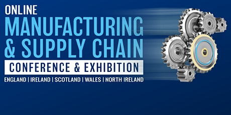 Manufacturing & Supply Chain UK Online Conference & Exhibition billets