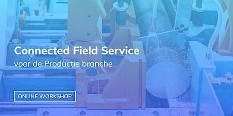 Online Workshop: Connected Field Service voor Productie branche tickets