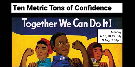 Ten Metric Tons Of Confidence Workshops tickets