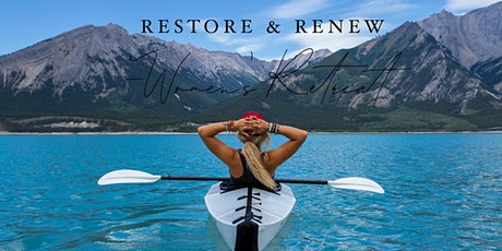Restore & Renew, Women's Retreat tickets