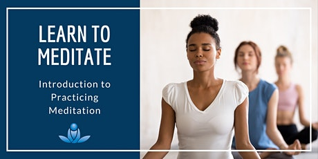 Learn to Meditate - Introduction to Practicing Meditation tickets