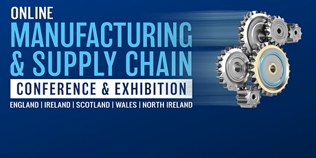 Manufacturing & Supply Chain Scotland Online Conference & Exhibition billets