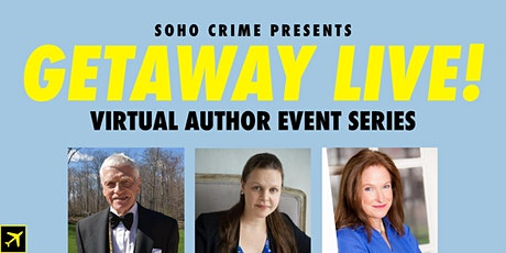 THE GETAWAY LIVE AUTHOR SERIES • Presented by Soho Crime tickets