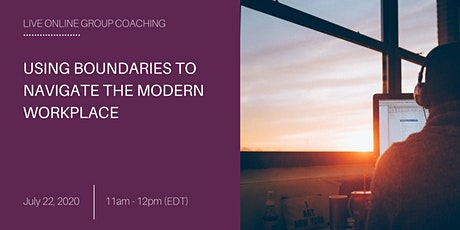 Live Group Coaching: Using Boundaries to Navigate the Modern Workplace tickets