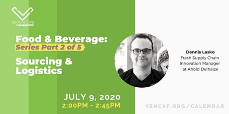 Food & Beverage: Sourcing & Logistics (Series Part 2 of 5) tickets