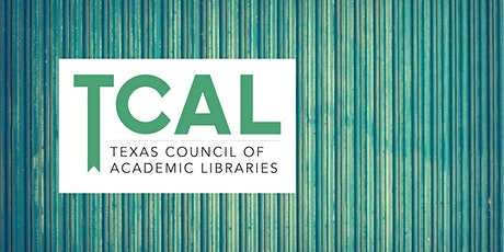 Texas Council of Academic Libraries Annual Meeting & Membership tickets