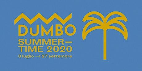 DumBO Summertime 2020 biglietti