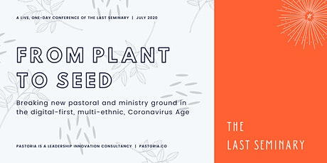 """""""From Plant to Seed"""" - The Last Seminary, Live (July 2020) tickets"""