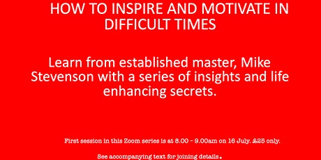 How to inspire and motivate in difficult times. tickets