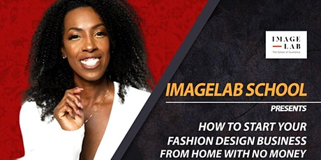 FREE WEBINAR on How To Start Your Fashion Design Business From Home tickets