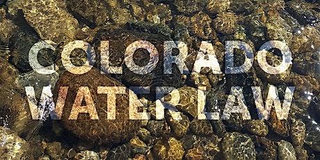 Colorado Water Law  DE  (Zoom Class) tickets