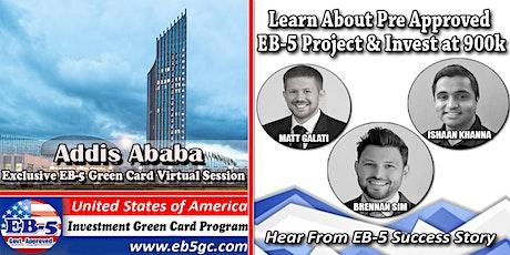 Addis Ababa EB-5 American Green Card Virtual Market Series tickets