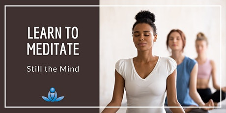 Learn to Meditate – Still the Mind tickets
